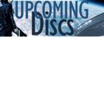 Upcoming Discs